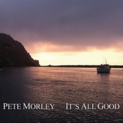 Pete Morley - Its all Good - Featuring Phil West, Trumpet